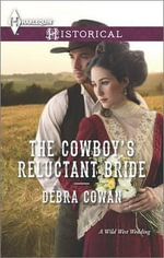 The Cowboy's Reluctant Bride : Harlequin Historical - Debra Cowan