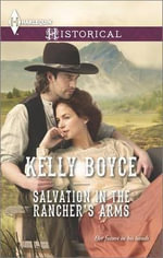 Salvation in the Rancher's Arms - Kelly Boyce