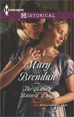 The Rake's Ruined Lady : Harlequin Historical - Mary Brendan