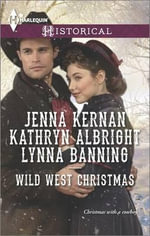 Wild West Christmas : A Family for the RancherDance with a CowboyChristmas in Smoke River - Jenna Kernan