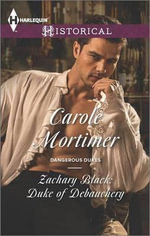 Zachary Black : Duke of Debauchery - Carole Mortimer, Etc