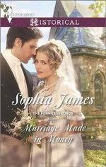Marriage Made in Money : Harlequin Historical - Sophia James