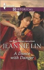 A Dance with Danger : Rebels and Lovers Series : Number 2 - Jeannie Lin