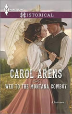 Wed to the Montana Cowboy : Harlequin Historical - Carol Arens