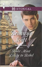 Rake Most Likely to Rebel : Harlequin Historical - Bronwyn Scott
