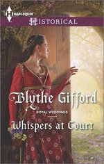 Whispers at Court : Harlequin Historical - Blythe Gifford