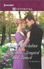 Tarnished, Tempted and Tamed : Dangerous Dukes - Mary Brendan