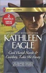 Cool Hand Hank & Cowboy, Take Me Away - Kathleen Eagle