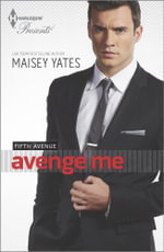 Avenge Me : Fifth Avenue Trilogy   - Maisey Yates