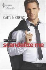 Scandalize Me : Fifth Avenue Trilogy - Caitlin Crews