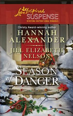 Season of Danger : Silent Night, Deadly NightMistletoe Mayhem - Hannah Alexander
