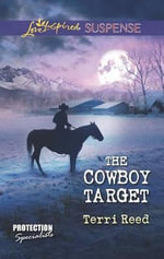 The Cowboy Target : Love Inspired Suspense - Terri Reed