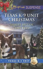 Texas K-9 Unit Christmas : Holiday HeroRescuing Christmas - Shirlee McCoy