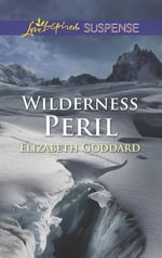 Wilderness Peril - Elizabeth Goddard