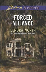 Forced Alliance : Love Inspired Suspense - Lenora Worth
