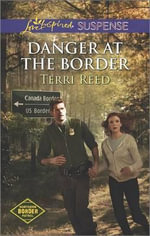 Danger at the Border - Terri Reed