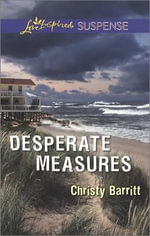 Desperate Measures - Christy Barritt