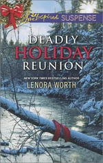 Deadly Holiday Reunion : Love Inspired Suspense - Lenora Worth
