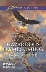Hazardous Homecoming - Dana Mentink