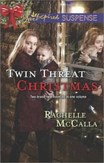 Twin Threat Christmas : One Silent NightDanger in the Manger - Rachelle McCalla