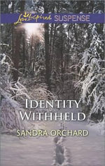 Identity Withheld : Love Inspired Suspense - Sandra Orchard