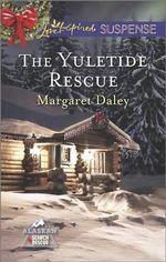 The Yuletide Rescue - Margaret Daley