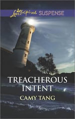 Treacherous Intent - Camy Tang
