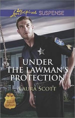 Under the Lawman's Protection - Laura Scott