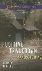 Fugitive Trackdown - Sandra Robbins