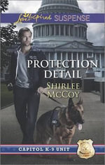 Protection Detail : Love Inspired Suspense - Shirlee McCoy