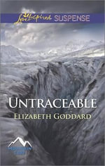 Untraceable : Love Inspired Suspense - Elizabeth Goddard