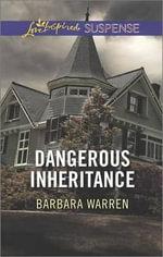 Dangerous Inheritance : Love Inspired Suspense - Barbara Warren