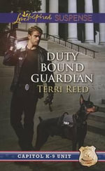 Duty Bound Guardian : Love Inspired Suspense - Terri Reed