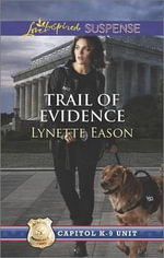 Trail of Evidence : Love Inspired Suspense - Lynette Eason