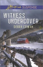 Witness Undercover : Love Inspired Suspense - Debra Cowan