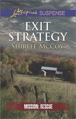 Exit Strategy : Love Inspired Suspense - Shirlee McCoy