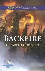 Backfire : Love Inspired Suspense - Elizabeth Goddard