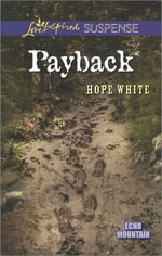 Payback : Love Inspired Suspense - Hope White