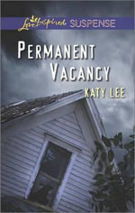 Permanent Vacancy : Love Inspired Suspense - Katy Lee