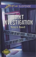 Joint Investigation : Love Inspired Suspense - Terri Reed