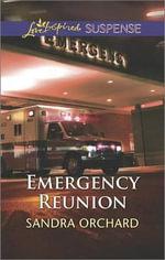 Emergency Reunion : Love Inspired Suspense - Sandra Orchard