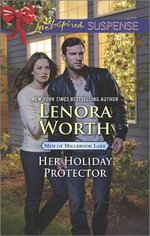Her Holiday Protector : Men of Millbrook Lake - Lenora Worth