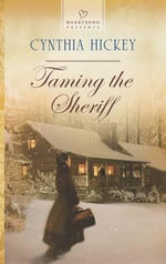 Taming the Sheriff - Cynthia Hickey
