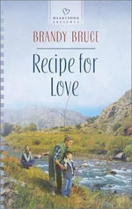 Recipe for Love : Heartsong Presents - Brandy Bruce