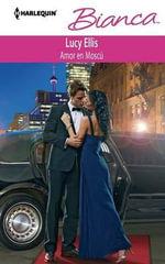 Amor en Moscu : (Love in Moscow) - Lucy Ellis