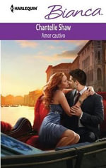 Amor Cautivo : (Captived Love) - Chantelle Shaw