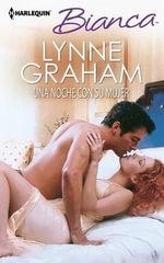 Una Noche Con su Mujer : (One Night with His Wfie) - Lynne Graham