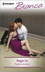 Pasados Turbulentos : (The Tycoon's Delicious Distraction) - Maggie Cox
