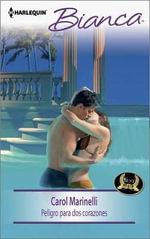 Peligro Para DOS Corazones : (The Danger of Two Hearts) - Carol Marinelli