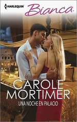 Una Noche En Palacio : (A Night in the Palace) - Carole Mortimer